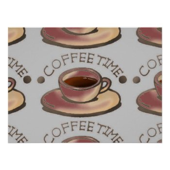 Coffee Time Art Poster by CREATIVEforBUSINESS at Zazzle