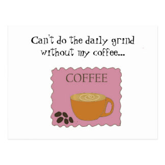 Coffee Time - Daily Grind Postcard
