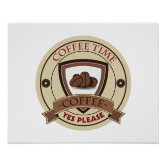 Coffee Time Yes Please Logo Poster