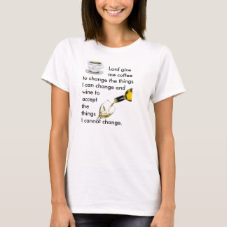 Coffee to accept what I can change, wine can't T-Shirt