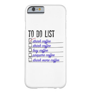Coffee To-do-list iPhone 6, Barely There Barely There iPhone 6 Case