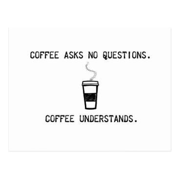 Coffee Themed Coffee Understands Postcard