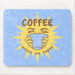 Coffee Wakes Me Happy Mouse Pad