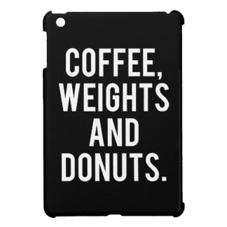 Coffee, Weights and Donuts - Funny Novelty Gym iPad Mini Cover