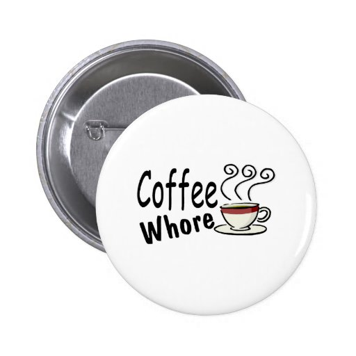 Coffee Whore 2 Inch Round Button