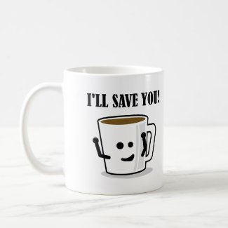Coffee Will Save You Funny Mug or Travel Mug