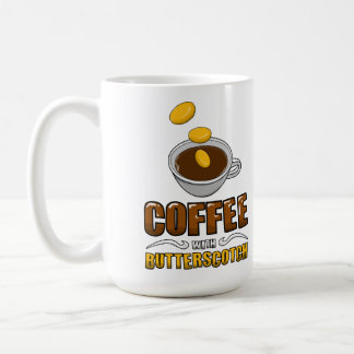 Coffee with Butterscotch Mug!