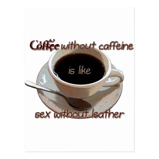 coffee without caffeine is like sex w/o leather postcard