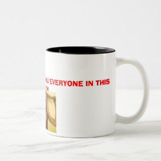 coffee, WITHOUT COFFEE I'D KILL EVERYONE IN THI... Two-Tone Coffee Mug