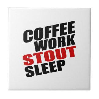 COFFEE WORK STOUT SLEEP TILE