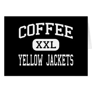 Coffee - Yellow Jackets - High - Florence Alabama Greeting Card