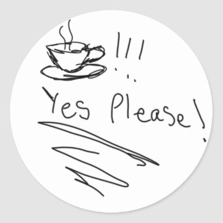 Coffee: Yes Please! Classic Round Sticker