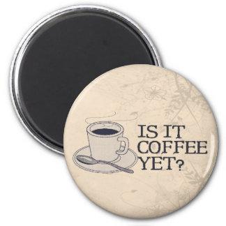 Coffee Yet? 2 Inch Round Magnet