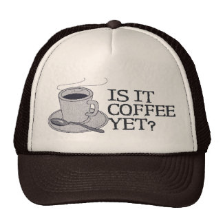 Coffee Yet? Trucker Hat