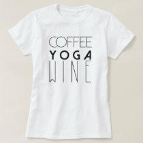 Coffee Yoga Wine   Chic Typography T-Shirt