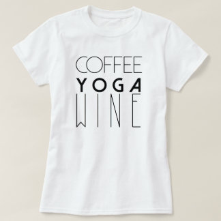Coffee Yoga Wine | Chic Typography T-Shirt