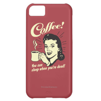 Coffee: You Can Sleep When Dead Cover For iPhone 5C