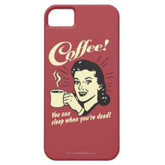 Coffee: You Can Sleep When Dead iPhone SE/5/5s Case