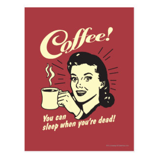 Coffee: You Can Sleep When Dead Postcard