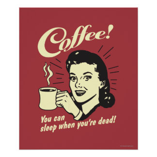 Coffee: You Can Sleep When Dead Poster