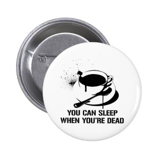 Coffee you can sleep when you re dead pin