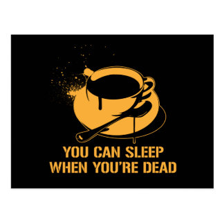 Coffee you can sleep when you re dead post card