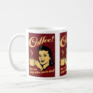 coffee- you can sleep when your dead coffee mug