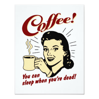 Coffee! You Can Sleep When You're Dead! 4.25x5.5 Paper Invitation Card