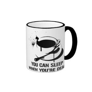 Coffee you can sleep when you're dead ringer coffee mug
