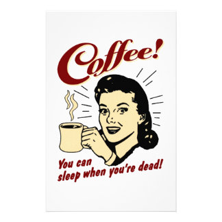 Coffee! You Can Sleep When You're Dead! Stationery