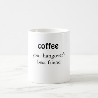 Coffee Your Hangover's Best Friend Gift Mug