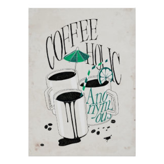 Coffeeholic anónimo póster