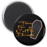 coffin break 2 inch round magnet