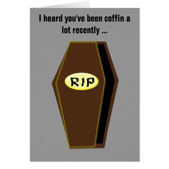 Coffin Funny Get Well Soon Card Custom Card