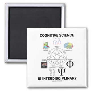 Cognitive Science Is Interdisciplinary 2 Inch Square Magnet