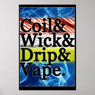 Coil & Wick & Drip & Vape Poster