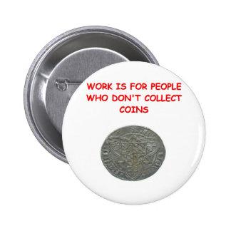 coin collecting pinback button