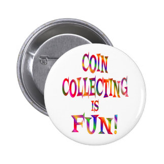 Coin Collecting is Fun Pinback Button