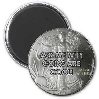 Coins Are Cool Magnet