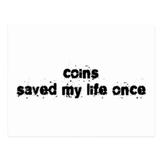 Coins Saved My Life Once Postcard