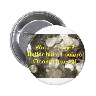 coins, Want change?  Better hide i... - Customized Pins