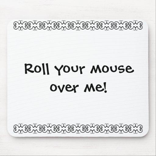 Cojín de ratón: ¡Ruede su ratón sobre mí! Tapetes De Ratones