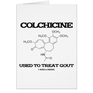 Colchicine Used To Treat Gout (Chemical Molecule) Greeting Card