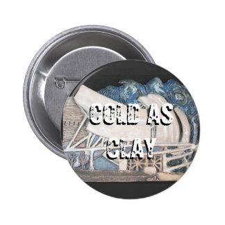 Cold as clay - Millennium Park Round Button