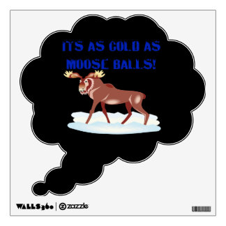 Cold As Moose Balls Room Decal