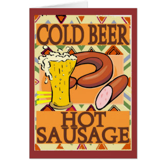 Cold Beer Hot Sausage Card