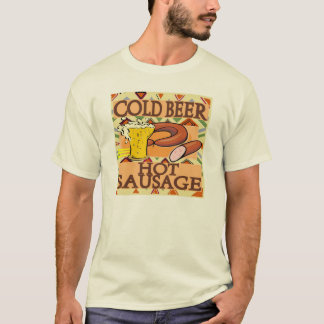 Cold Beer Hot Sausage T-Shirt
