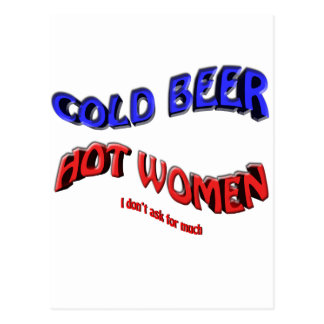cold beer hot woman ( i dont ask for much ) postcard