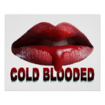Cold Blooded Lips Posters