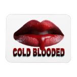 Cold Blooded Lips Vinyl Magnet